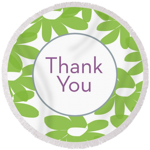 Thank You Green Flowers- Art By Linda Woods Round Beach Towel