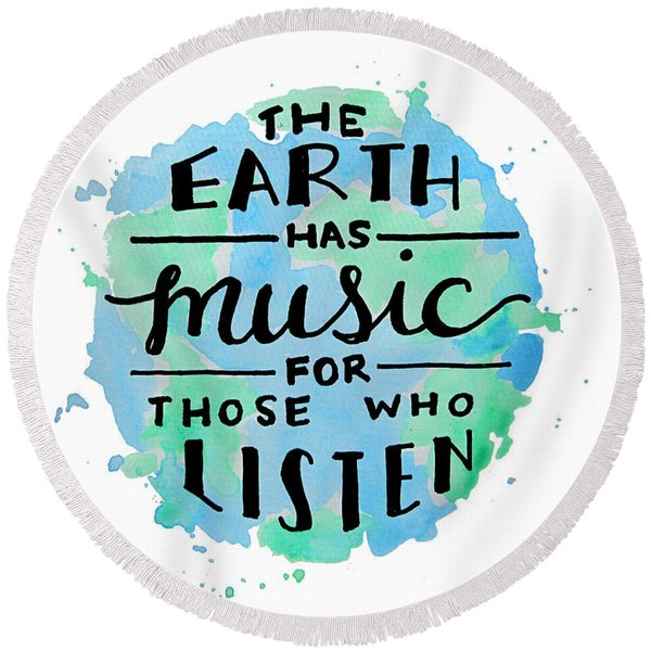 The Earth Has Music 8x10 Round Beach Towel