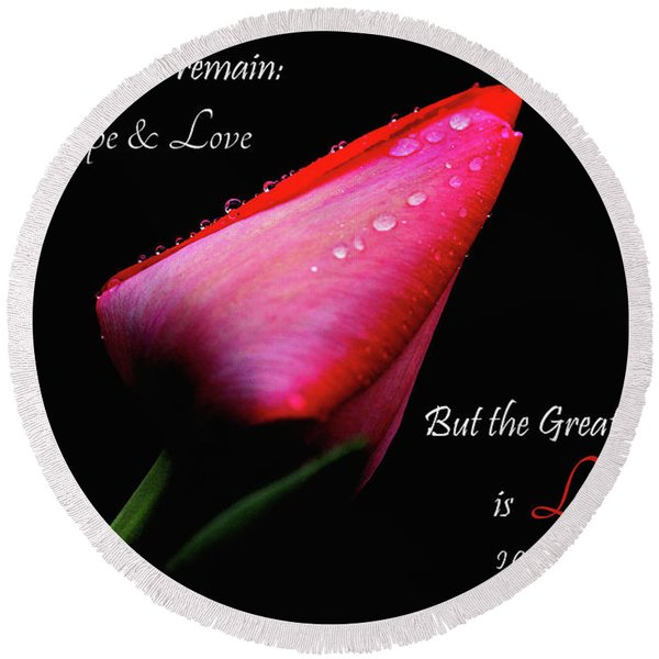 The Greatest Of These Is Love Round Beach Towel