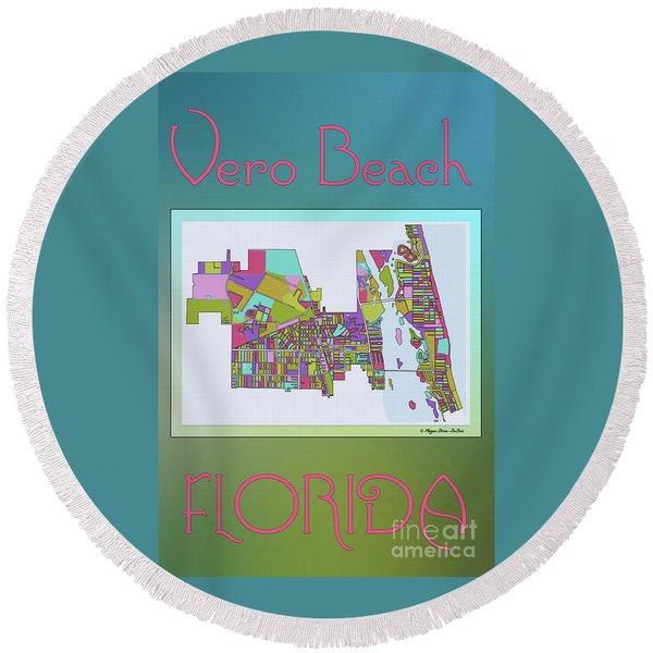 Round Beach Towel featuring the digital art Vero Beach Map2 by Megan Dirsa-DuBois