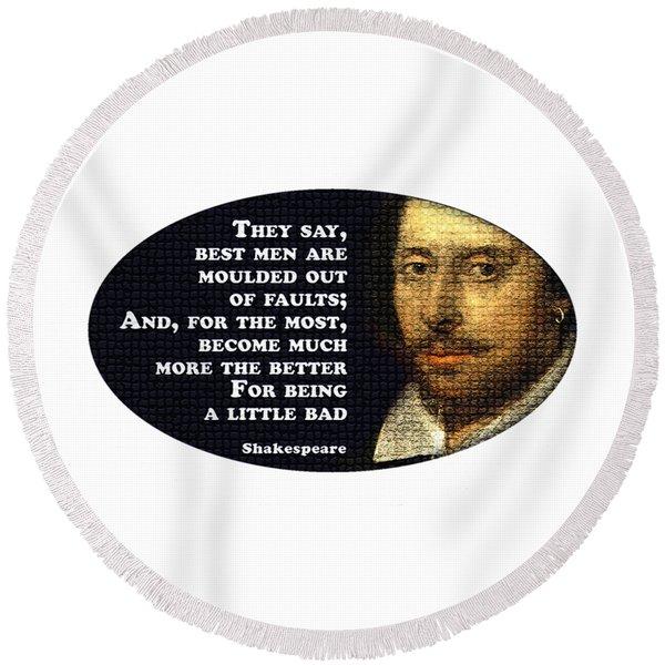 They Say #shakespeare #shakespearequote Round Beach Towel