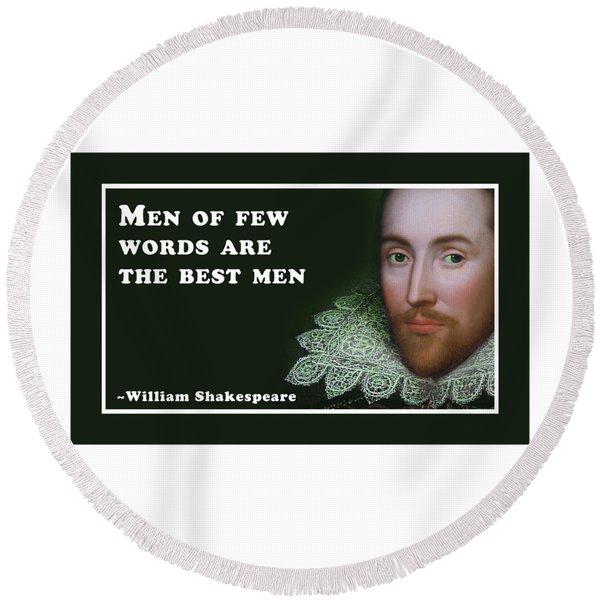Men Of Few Words Are The Best Men  #shakespeare #shakespearequote Round Beach Towel
