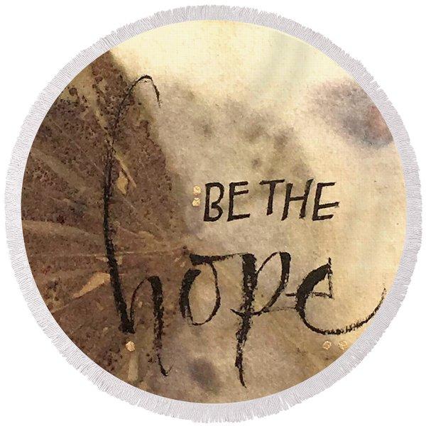 Be The Hope Round Beach Towel