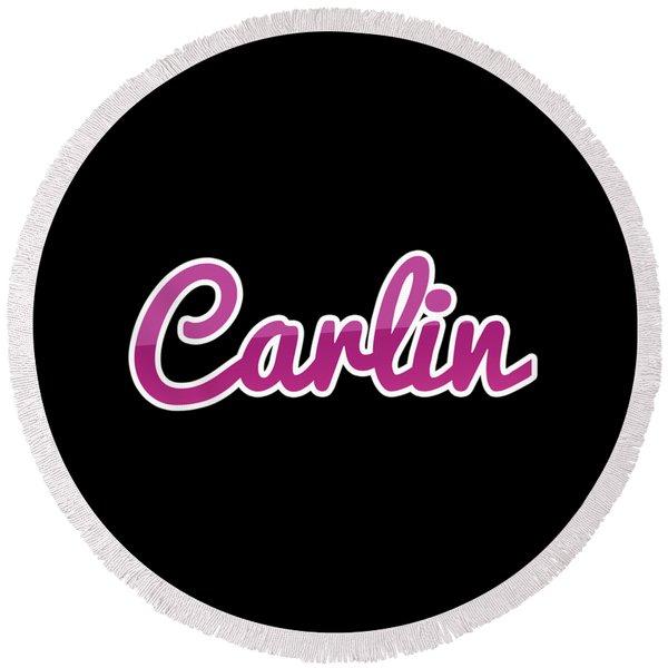 Carlin #carlin Round Beach Towel