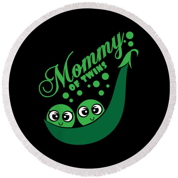 Cute And Adorable Gift This Seasons Of Giving Two Peas In A Pod Mommy Of Twins Grab It Now  Round Beach Towel