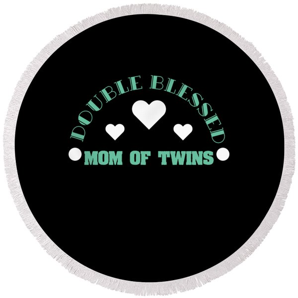 Double The Happiness Double Blessed Mom Of Twins For Tweeny Outfit Made For Youlovely Gift Too  Round Beach Towel