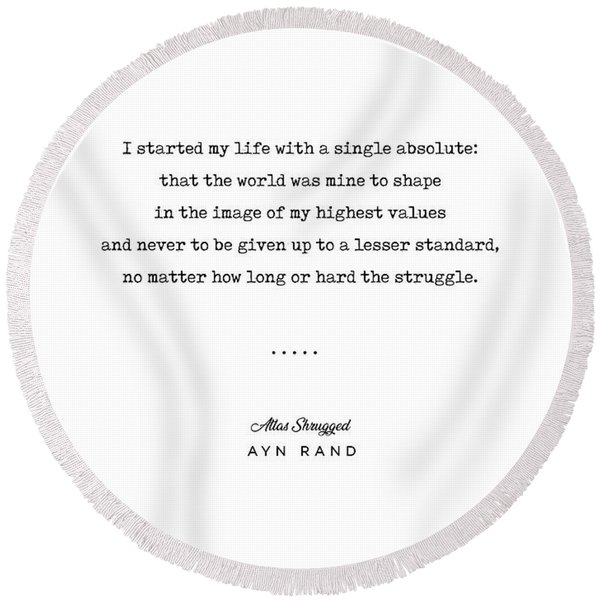 Minimal Ayn Rand Quote 01- Atlas Shrugged - Modern, Classy, Sophisticated Art Prints For Interiors Round Beach Towel