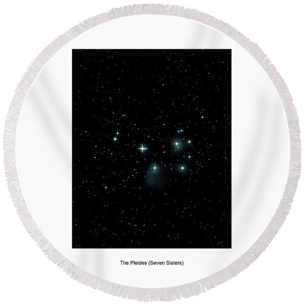 Round Beach Towel featuring the photograph The Pleiades I by Lon Dittrick