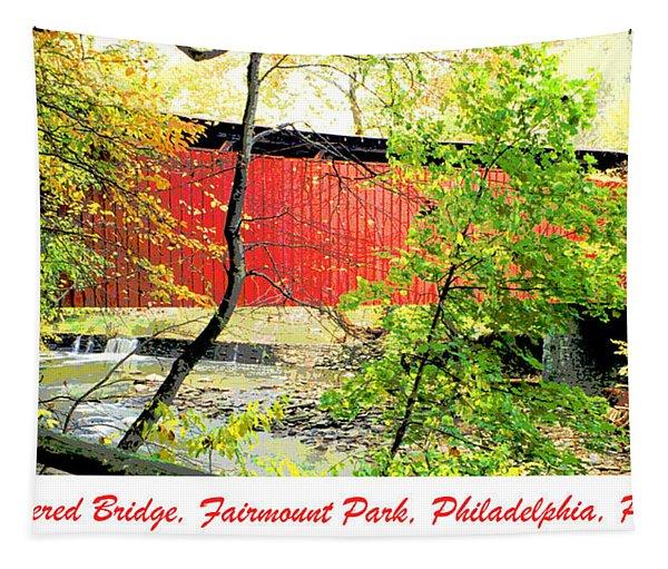 Covered Bridge In Autumn Fairmount Park Philadelphia Tapestry