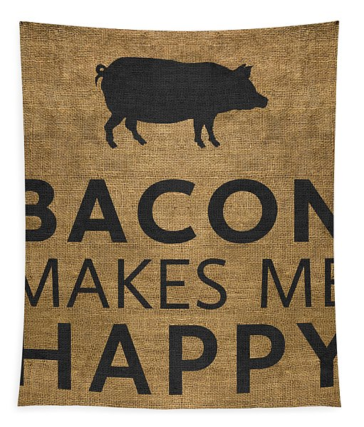 Bacon Makes Me Happy Tapestry