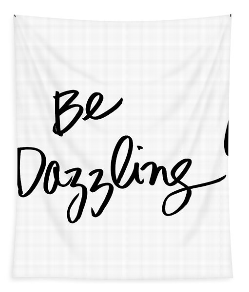 Be Dazzling Tapestry