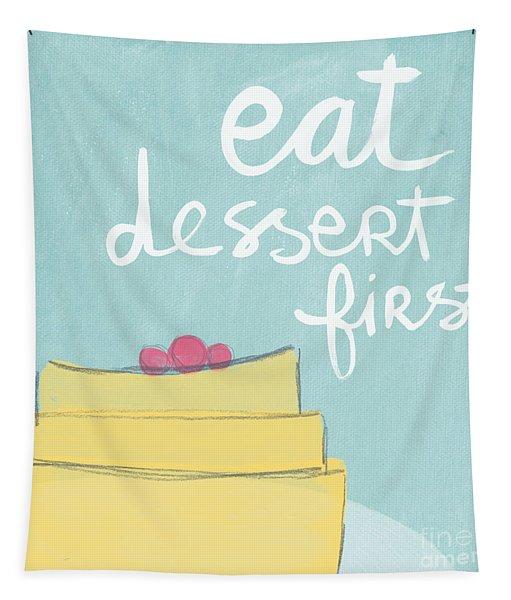 Eat Dessert First Tapestry