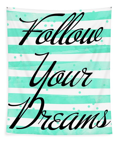 Follow Your Dreams Tapestry