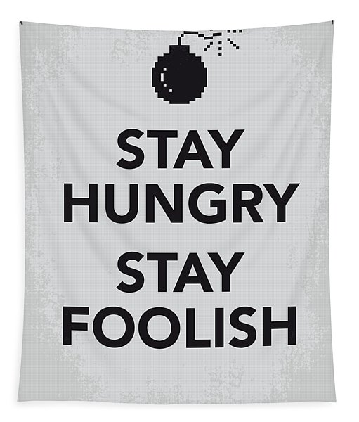 My Stay Hungry Stay Foolish Poster Tapestry