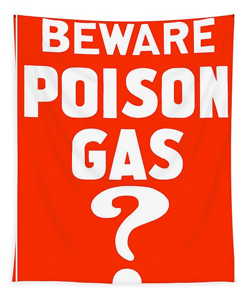 Beware Poison Gas - Wwi Sign Tapestry