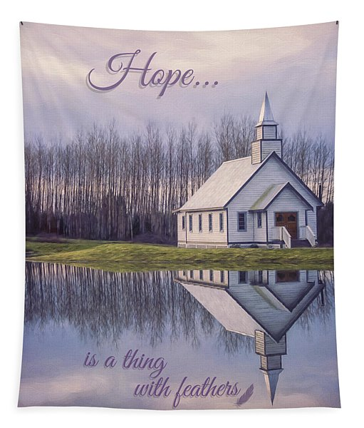 Hope Is A Thing With Feathers - Inspirational Art Tapestry
