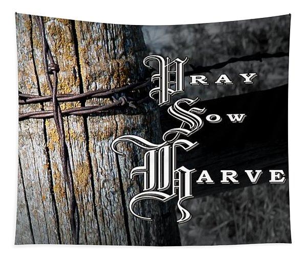 Pray Sow Harvest Tapestry