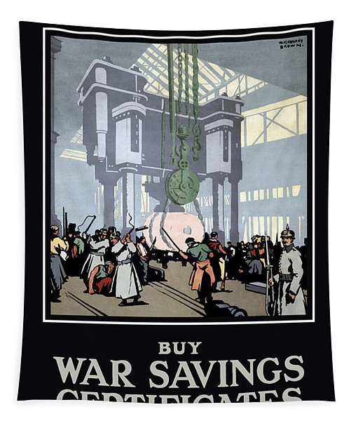 To Prevent This - Buy War Savings Certificates Tapestry
