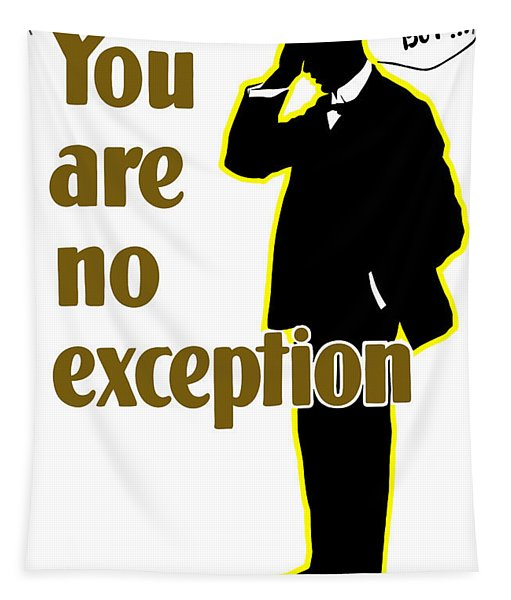 You Are No Exception - Join Now Tapestry