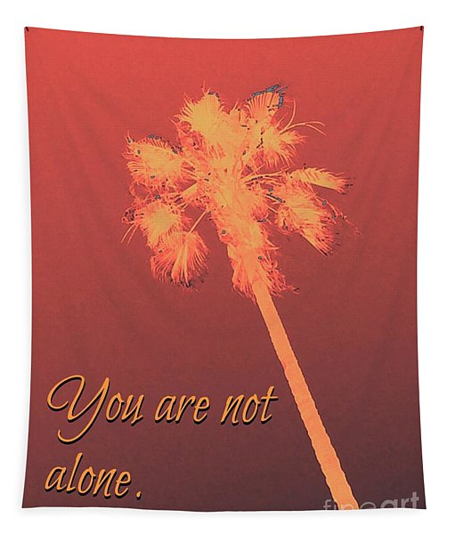 You Are Not Alone Tapestry