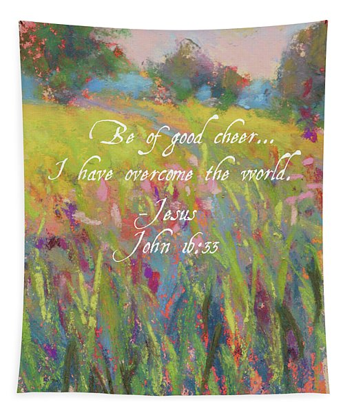 Be Of Good Cheer Tapestry