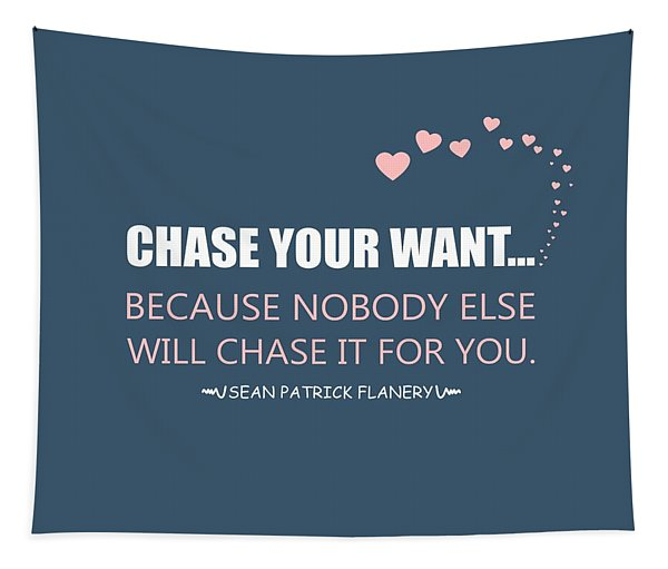 Chase Your Want... Tapestry