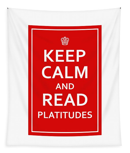 Keep Calm - Read Platitudes Tapestry