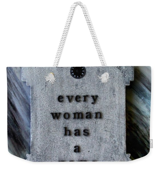 Every Woman Has A Name Weekender Tote Bag