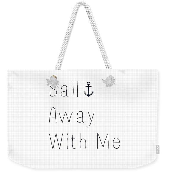 Sail Away With Me Weekender Tote Bag