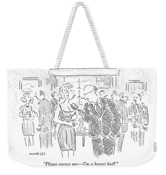 Please Excuse Me - I'm A Breast Buff Weekender Tote Bag