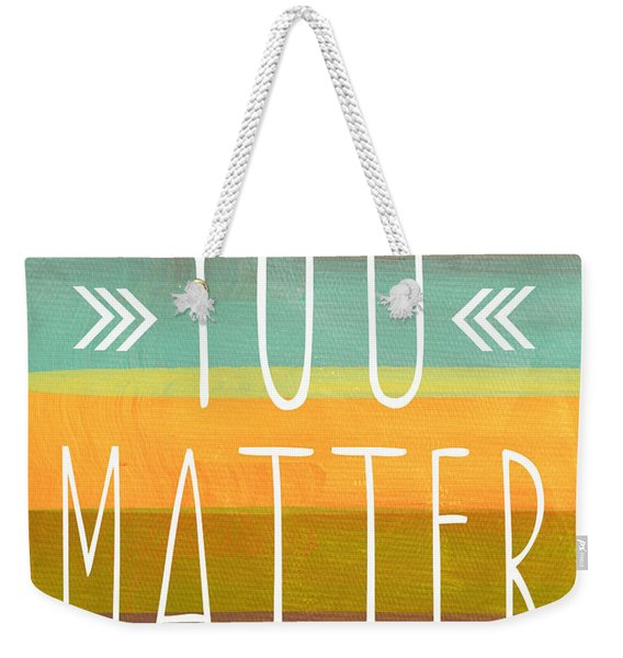 You Matter Weekender Tote Bag