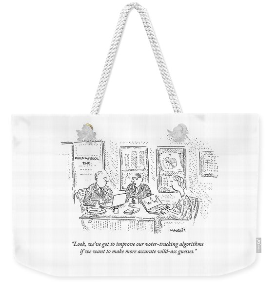 Look, We've Got To Improve Our Voter-tracking Weekender Tote Bag