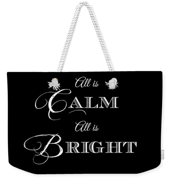 All Is Calm All Is Bright Weekender Tote Bag