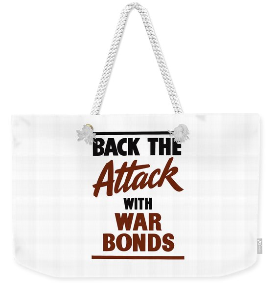 Back The Attack With War Bonds  Weekender Tote Bag