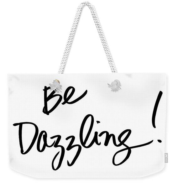 Be Dazzling Weekender Tote Bag