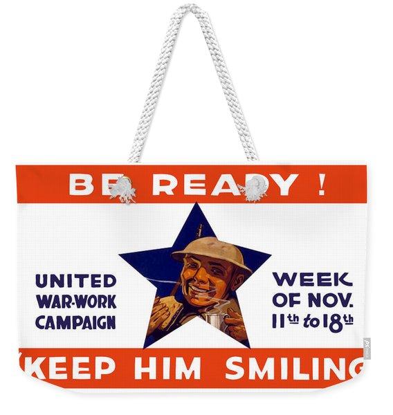 Be Ready - Keep Him Smiling Weekender Tote Bag