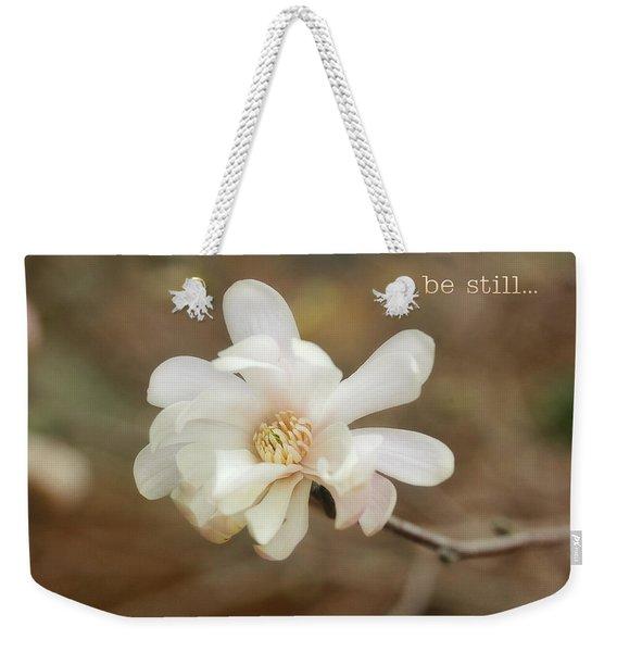 Be Still Weekender Tote Bag