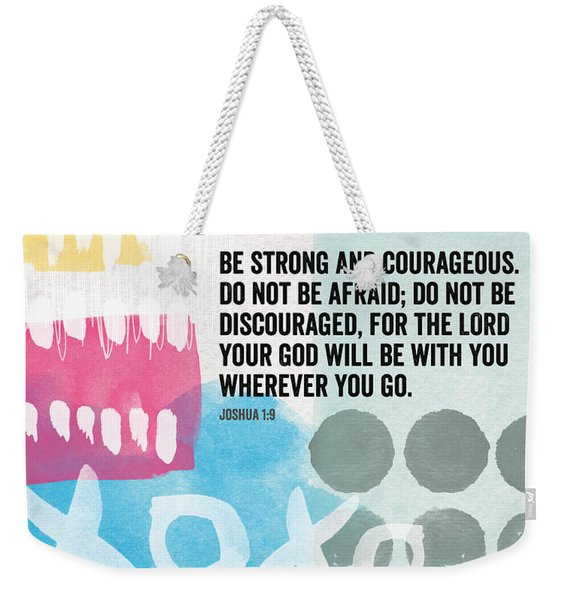 Be Strong And Courageous- Contemporary Scripture Art Weekender Tote Bag