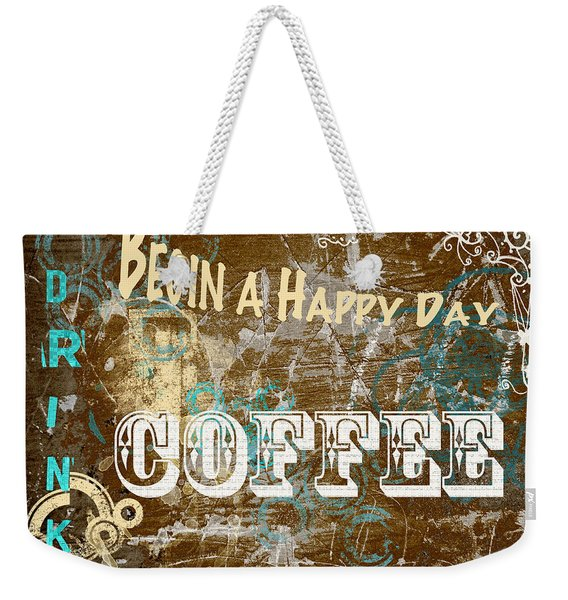 Begin A Happy Day Weekender Tote Bag