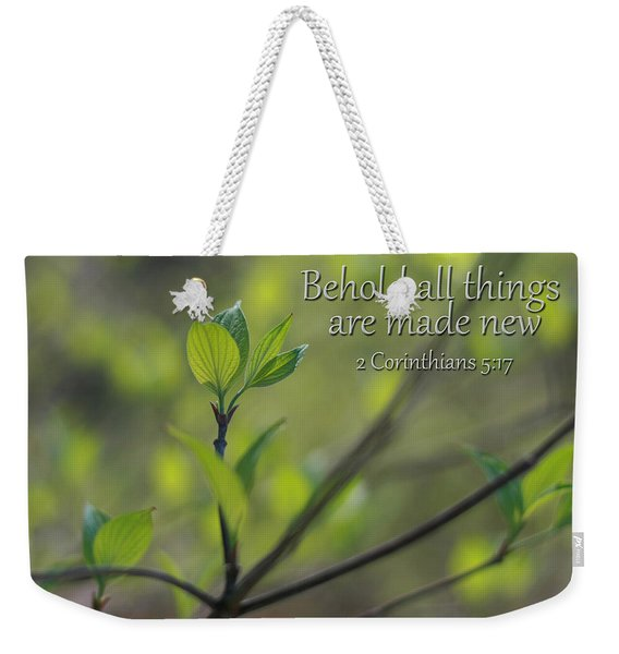 Behold All Things Are New Weekender Tote Bag