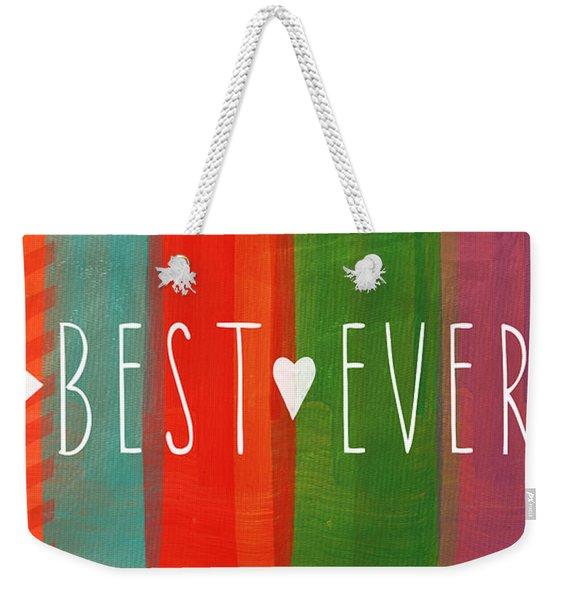 Best Ever Weekender Tote Bag