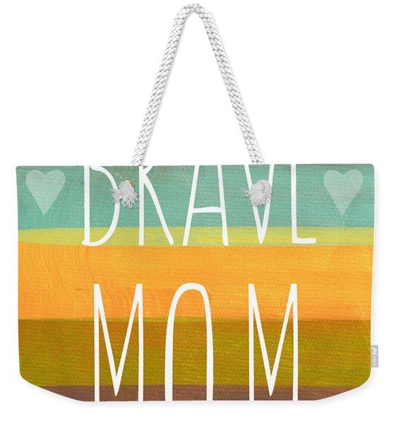 Brave Mom - Colorful Greeting Card Weekender Tote Bag