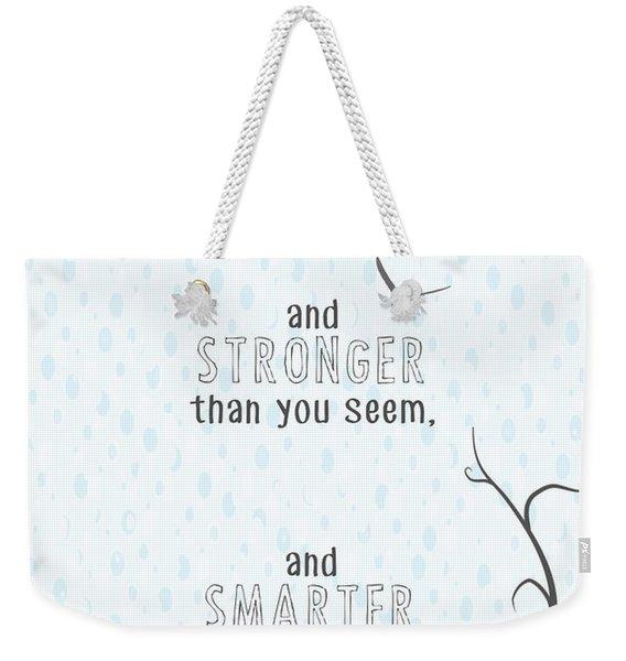 Braver Stronger Smarter Weekender Tote Bag