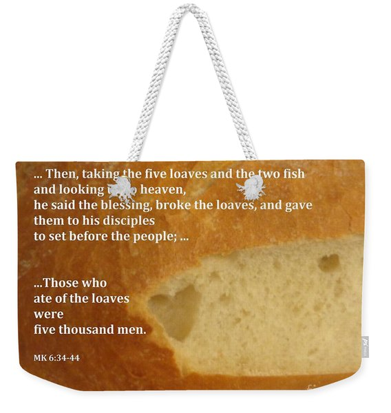 Bread  From The Heart Weekender Tote Bag