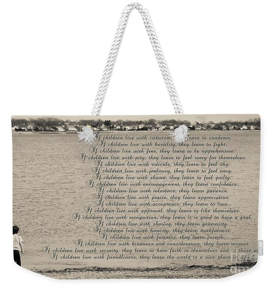 Children Learn What They Live 2 Weekender Tote Bag