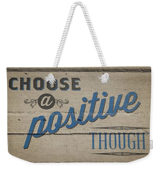 Choose A Positive Thought Weekender Tote Bag