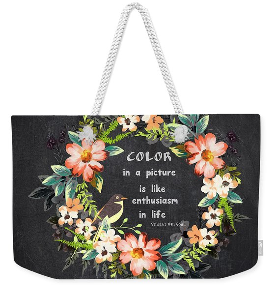 Color In A Picture Quote Weekender Tote Bag