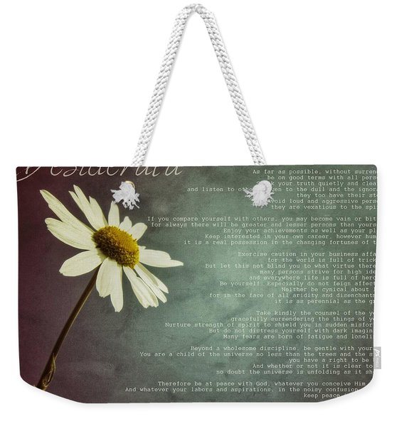 Desiderata With Daisy Weekender Tote Bag