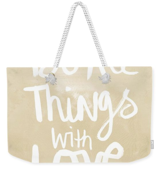 Do All Things With Love- Inspirational Art Weekender Tote Bag
