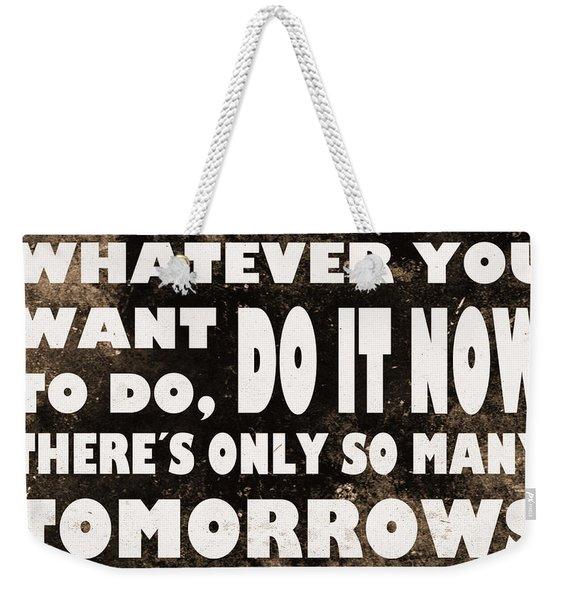Do It Now Weekender Tote Bag